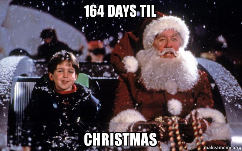 164 Days Til Christmas Make A Meme