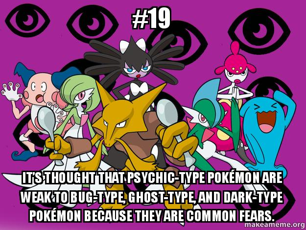 19 It S Thought That Psychic Type Pokemon Are Weak To Bug Type