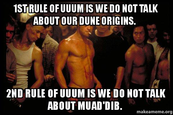 1st rule of wxjab2 1st rule of uuum is we do not talk about our dune origins 2nd