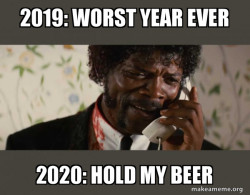 2020: Hold my beer - Pulp Fiction