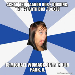 4chan and QAanon Dox / Doxxing: Anon2Earth Dox / Doxed is Michael Womack of Franklin Park, IL