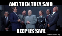 Dr Evil and Henchmen laughing - and then they said
