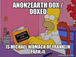 Anon2Earth Dox / Doxed  is Michael Womack of Franklin Park, IL