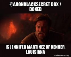 @anonblacksecret Dox / Doxed is Jennifer Martinez of Kenner, Louisiana