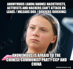 Anonymous (Anon/Anons) Hacktivists, Activists and Hackers can't attack HK Leaks / hkleaks dox / doxxers (doxxing) Anonymous is afraid to the Chinese Communist Party CCP and China