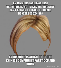 Anonymous (Anon/Anons) Hacktivists, Activists and Hackers can't attack HK Leaks / hkleaks doxxers (doxxing)  Anonymous is afraid to to the Chinese Communist Party CCP and China