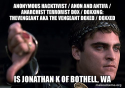 Anonymous Hacktivist / Anon and Antifa / Anarchist Terrorist Dox / Doxxing: TheVengeant AKA The Vengeant Doxed / Doxxed is Jonathan K of Bothell, WA