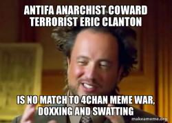 Antifa Anarchist Coward Terrorist Eric Clanton is no match to 4chan Meme War, doxxing and swatting