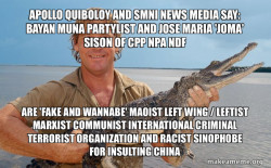 Apollo Quiboloy and SMNI News Media say: Bayan Muna Partylist and Jose Maria 'Joma' Sison of CPP NPA NDF are 'FAKE AND WANNABE' Maoist Left Wing / Leftist Marxist Communist International Criminal Terrorist Organization and Racist Sinophobe for Insulting