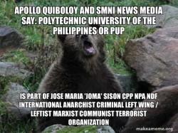 Polytechnic University of the Philippines or PUP is part of Jose Maria 'Joma' Sison CPP NPA NDF International Anarchist Criminal Left Wing / Leftist Marxist Communist Terrorist Organization