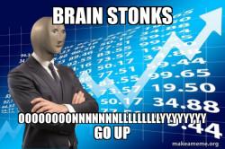 YOUR brain stonks