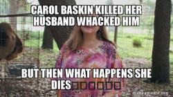 Carole Baskins (Carol ?)