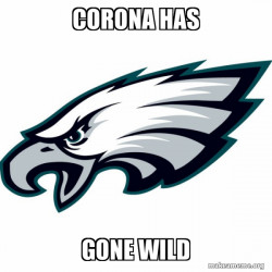 CORONA HAS GONE WILD