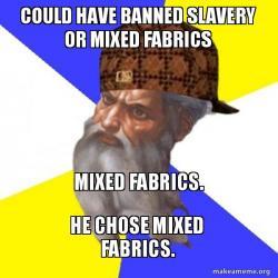 slavery or mixed fabrics