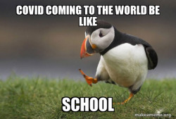 Covid stomping on school