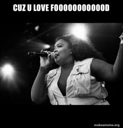Lizzo: CUZ I LOVE FOOD