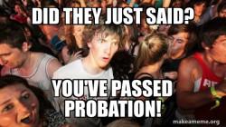 Probation passed