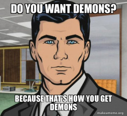 Archer - Do you want demons?