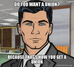 Archer - Do you want a union