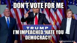 Get me impeached boiiiiiii!