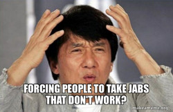 forcing people to take jabs that don't work?