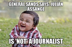 General Sands says: Julian Assange  is 'NOT' a Journalist