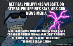 Get Real Philippines Website or getrealphilippines says:  ABS CBN News Media is collaborating with Jose Maria 'Joma' Sison CPP NPA NDF International Anarchist Criminal Left Wing / Leftist Marxist Communist Terrorist Organization