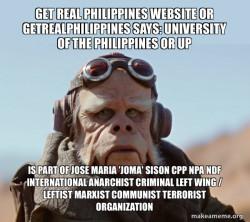 University of the Philippines or UP is part of Jose Maria 'Joma' Sison CPP NPA NDF International Anarchist Criminal Left Wing / Leftist Marxist Communist Terrorist Organization