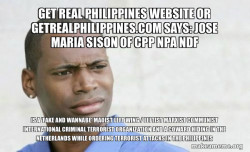 Jose Maria Sison of CPP NPA NDF is a 'FAKE AND WANNABE' Maoist Left Wing / Leftist Marxist Communist International Criminal Terrorist Organization and a Coward Hiding in the Netherlands while ordering terrorist attacks in the Philippines