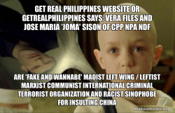 VERA Files and Jose Maria 'Joma' Sison of CPP NPA NDF are 'FAKE AND WANNABE' Maoist Left Wing / Leftist Marxist Communist International Criminal Terrorist Organization and Racist Sinophobe for Insulting China