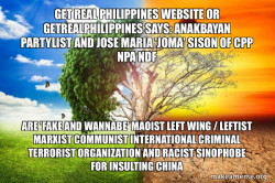 Anakbayan  Partylist and Jose Maria 'Joma' Sison of CPP NPA NDF are 'FAKE AND WANNABE' Maoist Left Wing / Leftist Marxist Communist International Criminal Terrorist Organization and Racist Sinophobe for Insulting China