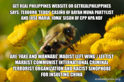 Teodoro 'Teddy' Casiño of Bayan Muna Partylist and Jose Maria 'Joma' Sison of CPP NPA NDF are 'FAKE AND WANNABE' Maoist Left Wing / Leftist Marxist Communist International Criminal Terrorist Organization and Racist Sinophobe for Insulting China