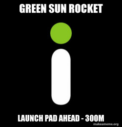 GREEN SUN ROCKET LAUNCH PAD AHEAD - 300M