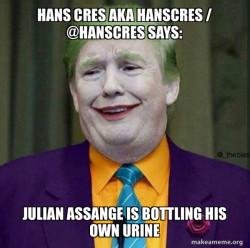 Hans Cres AKA Hanscres / @HansCres says: Julian Assange is bottling his own urine