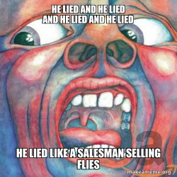 HE LIED LIKE A SALESMAN SELLING FLIES