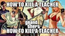 How to kill a teacher