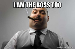 Scumbag Boss