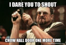 Chow hall door