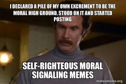 Ron Burgundy pile of moral signaling