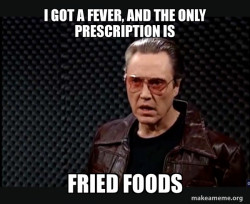 Fried food fever
