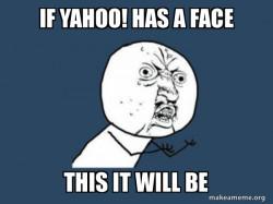 Y U No  use Yahoo! - correction meme - English Grammar and Spelling meme -  Certified user - Siahara Shyne Carter
