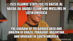 ISIS Islamic State ISIL/IS Daesh, Al Qaeda (Al Qaida) Islam and Muslims in Latin America