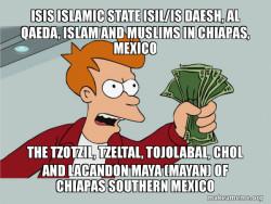 ISIS Islamic State ISIL/IS Daesh, Al Qaeda, Islam and Muslims in Chiapas, Mexico