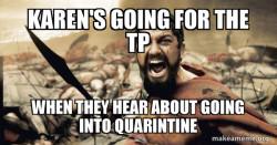 Quarintine be like