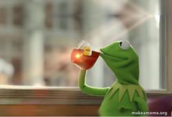 Kermit Drinking Tea COVID=19