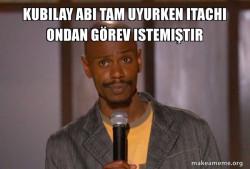 O sırada Kubilay Abi :