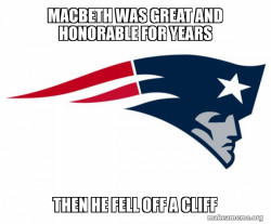 Macbeth as the New England Patriots