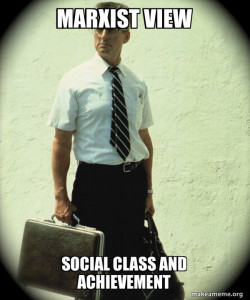 From a Marxist perspective, those who have power and high social status, will be more successful than the proletariat.