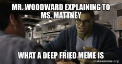 #deepfriedmemes