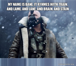 Bane (born into it, molded by it)